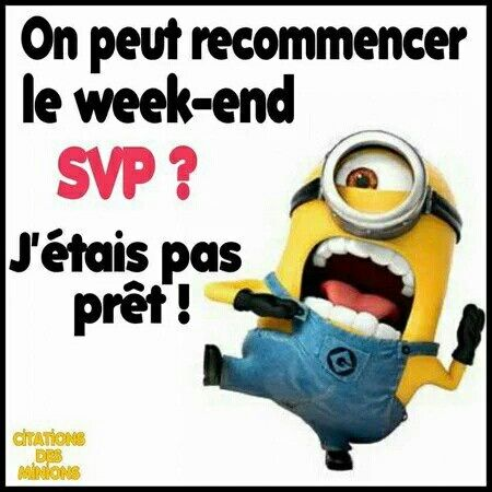 les minions: on peut recommencer le weekend